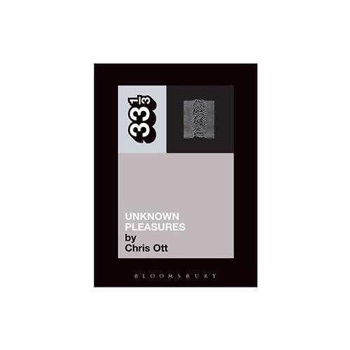 Joy Division's Unknown Pleasures - by Chris Ott (33 1/3 volume 9)