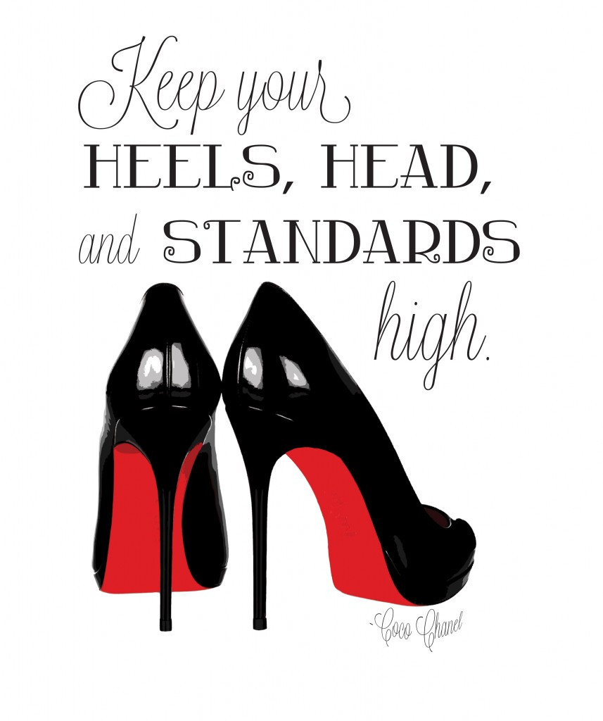 keep-your-heels-head-and-standards-high-11X14-857x1024.jpg