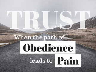 TRUST: When the Path of Obedience Leads to Pain