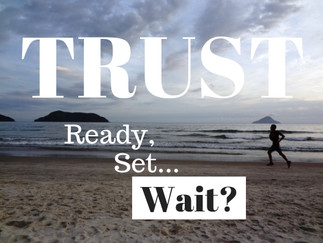 TRUST: Ready, Set...Wait?