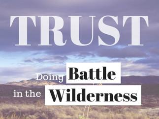 TRUST: Doing Battle in the Wilderness
