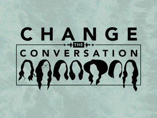 Change the Conversation // Episode 1 // The Power of the Spoken Word