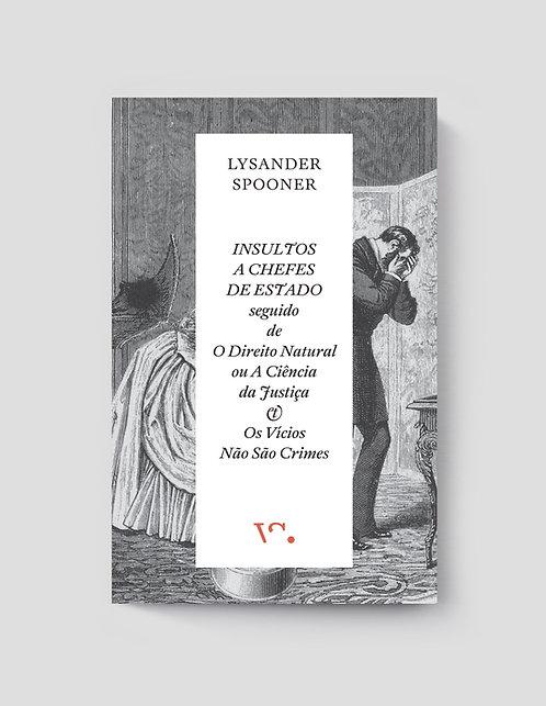Lysander Spooner, Insultos a Chefes de Estado