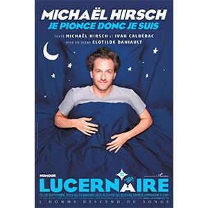 spectacle Michael Hirsch je pionce donc je suis