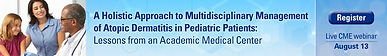 A Holistic Approach to Multidisciplinary Management of Atopic Dermatitis in Pediatric Patients: Lessons from an Academic Medical Center