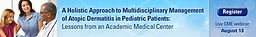 A Holistic Approach to Multidisciplinary Management of Atopic Dermatitis in Pediatric Patients