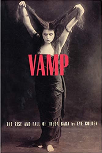 Vamp : The Rise and Fall of Theda Bara