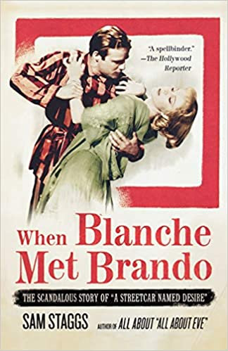 When Blanche Met Brando : The Scandalous Story of  A Streetcar Named Desire