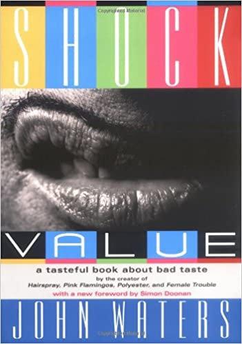 Shock Value : A Tasteful Book About Bad Taste