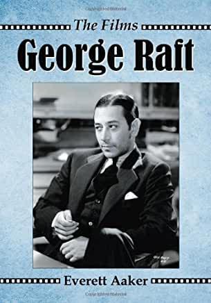 George Raft : The Films