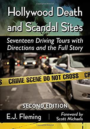 Hollywood Death and Scandal Sites : Second Edition