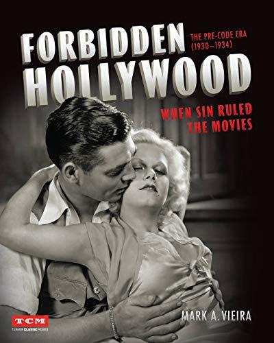 Forbidden Hollywood : The Pre-Code Era (1930-1934)