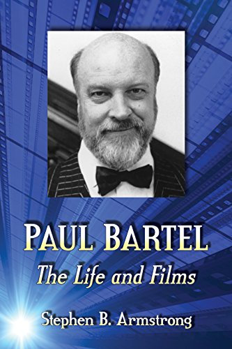 Paul Bartel : The Life and Films