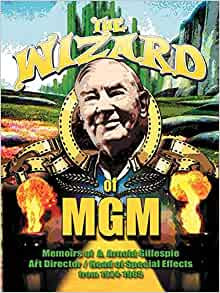 Wizard of MGM : Memoirs of A. Arnold Gillespie