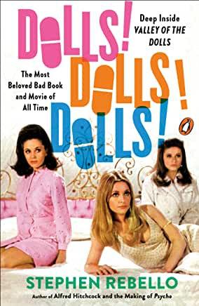 Dolls! Dolls! Dolls! Deep Inside Valley of the Dolls