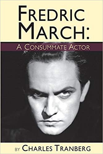 Fredric March : A Consummate Actor