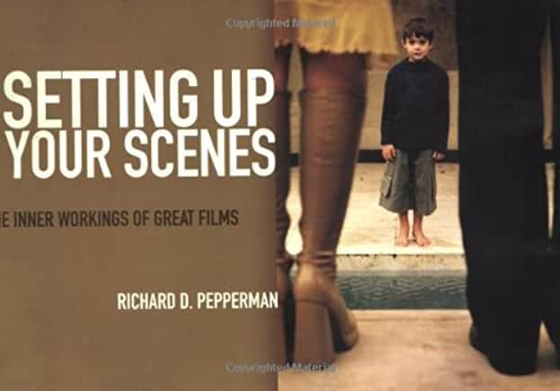 Setting Up Your Scenes : The Inner Workings of Great Films