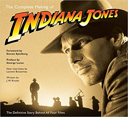 Complete Making of Indiana Jones : The Definitive Story Behind All Four Films