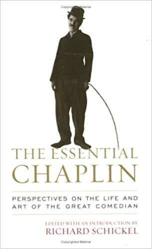 Essential Chaplin : Perspectives On the Life and Art of the Great  Comedian