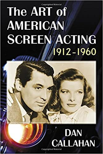 Art of American Screen Acting 1912-1960