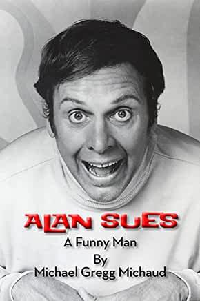Alan Sues : A Funny Man