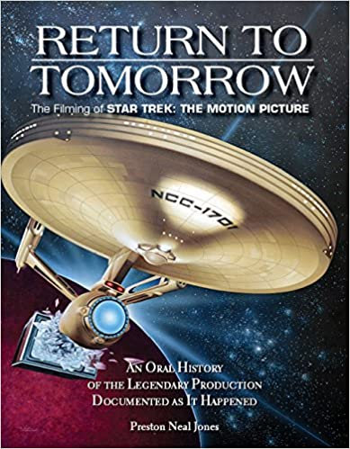 Return To Tomorrow : The Filming of Star Trek-The Motion Picture