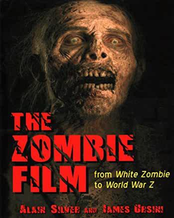 Zombie Film : From White Zombie to World War Z