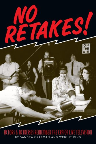 No Retakes! : Actors and Actresses Remember the Era of Live Television