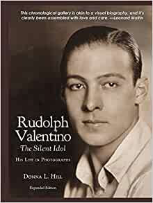 Rudolph Valentino, The Silent Idol : His Life in Photographs