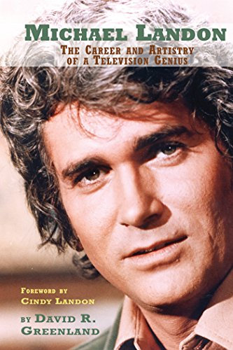 Michael Landon : The Career and Artistry of A Television Genius