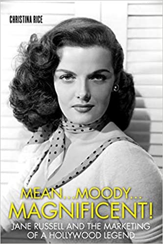 Mean ... Moody... Magnificent! : Jane Russell & Marketing Of A Hollywood Legend