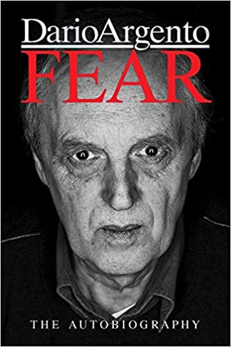 Fear: The Autobiography of Dario Argento