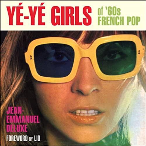 Ye'- Ye' Girls of 60's French Pop