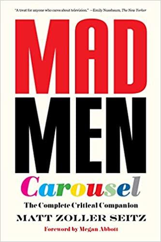 Mad Men Carousel : The Complete Critical Companion