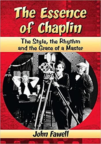 Essence of Chaplin : The Style, the Rhythm and the Grace of A Master