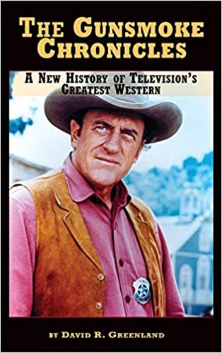 Gunsmoke Chronicles : A New History of Television's Greatest Western