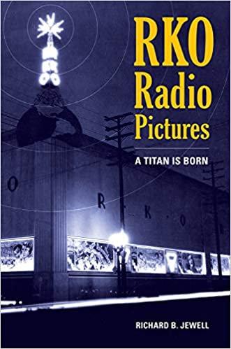 RKO Radio Pictures : A Titan is Born