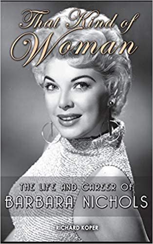 That Kind of Woman : The Life and Career of Barbara Nichols