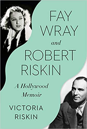 Fay Wray and Robert Riskin : A Hollywood Memoir