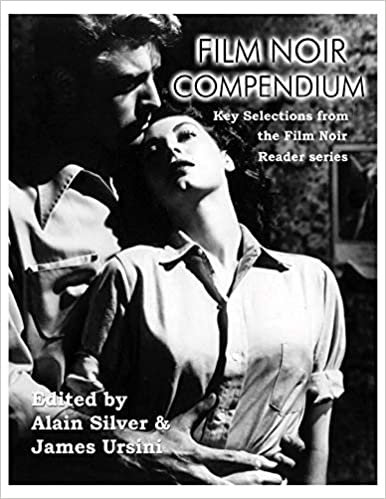 Film Noir Compendium : Key Selections from the Film Noir Reader Series