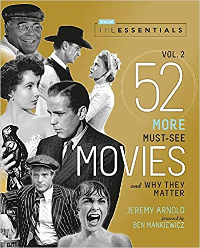 The Essentials Vol. 2: 52 More Must-See Movies and Why They Matter