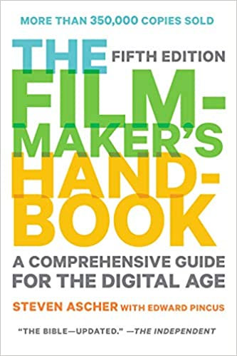Filmmaker's Handbook : A Comprehensive Guide For the Digital Age