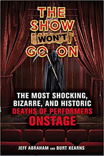 Show Wont Go On :  Most Shocking, Bizarre, Historic Deaths of Performers Onstage