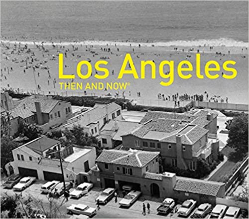 Los Angeles : Then and Now
