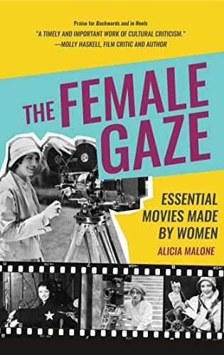 Female Gaze : Essential Movies Made By Women
