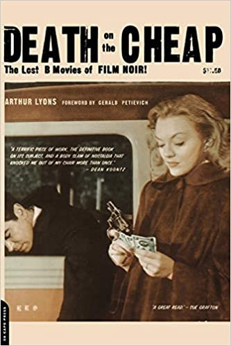 Death On the Cheap : The Lost B Movies of Film Noir