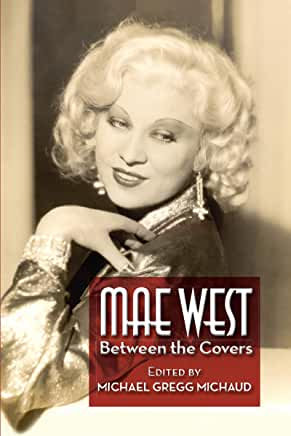 Mae West : Between the Covers