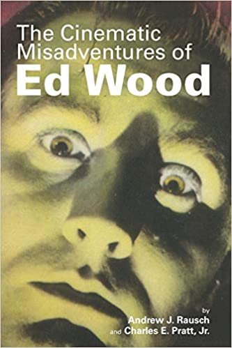 Cinematic Misadventures of Ed Wood