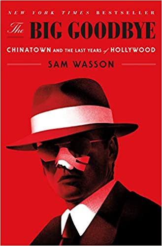 Big Goodbye : Chinatown and the Last Years of Hollywood