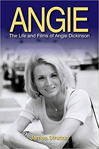 Angie : TheLife and Films of Angie Dickinson